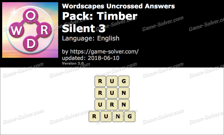 Wordscapes Uncrossed Timber-Silent 3 Answers