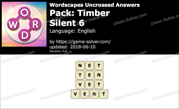 Wordscapes Uncrossed Timber-Silent 6 Answers