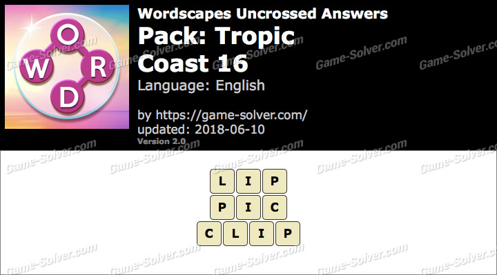 Wordscapes Uncrossed Tropic-Coast 16 Answers