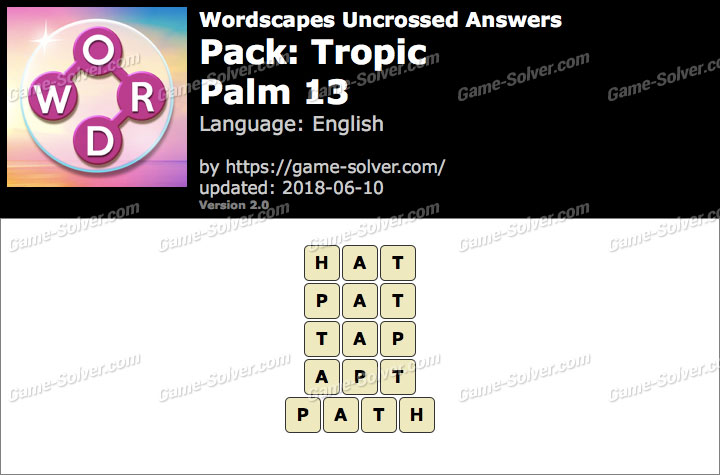 Wordscapes Uncrossed Tropic-Palm 13 Answers
