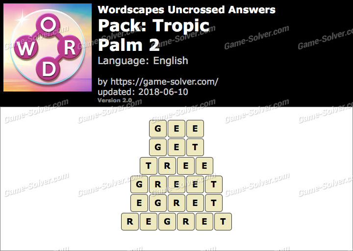 Wordscapes Uncrossed Tropic-Palm 2 Answers