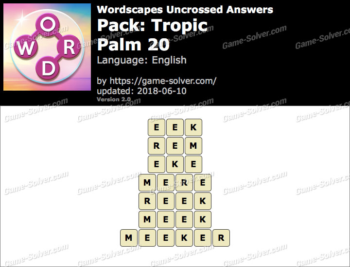 Wordscapes Uncrossed Tropic-Palm 20 Answers