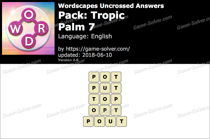 Wordscapes Uncrossed Tropic-Palm 7 Answers