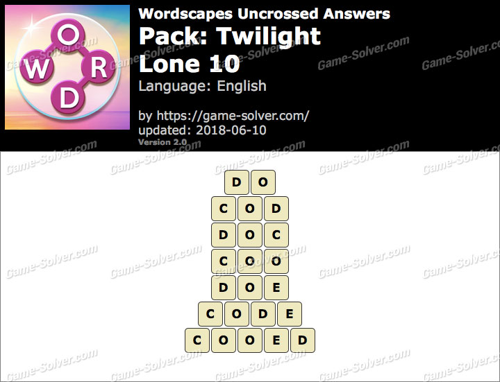 Wordscapes Uncrossed Twilight-Lone 10 Answers
