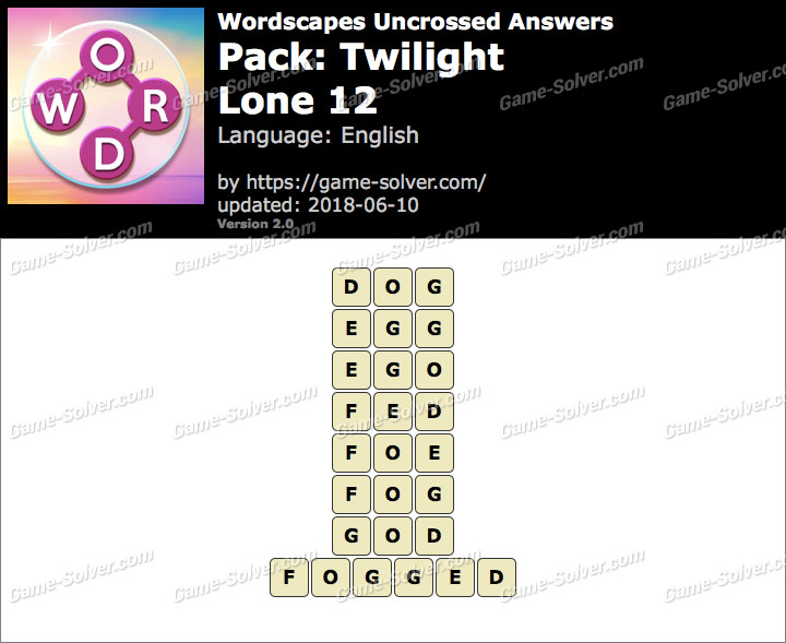 Wordscapes Uncrossed Twilight-Lone 12 Answers