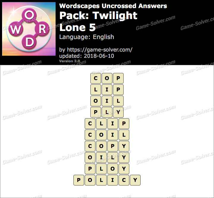 Wordscapes Uncrossed Twilight-Lone 5 Answers