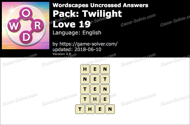 Wordscapes Uncrossed Twilight-Love 19 Answers