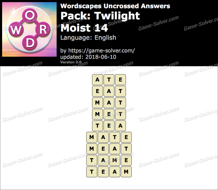 Wordscapes Uncrossed Twilight-Moist 14 Answers