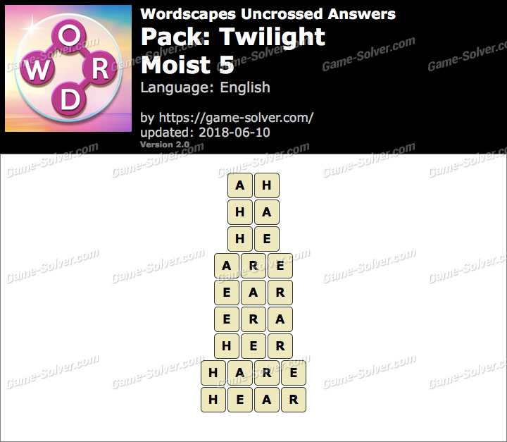 Wordscapes Uncrossed Twilight-Moist 5 Answers
