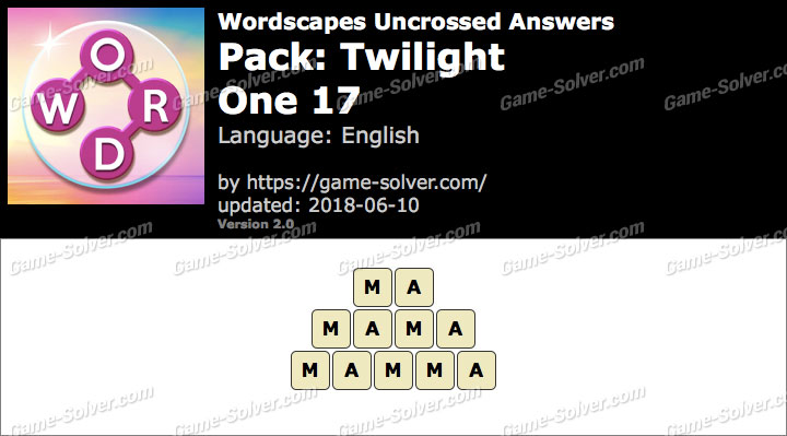 Wordscapes Uncrossed Twilight-One 17 Answers