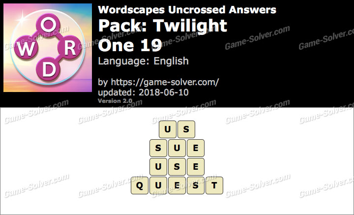 Wordscapes Uncrossed Twilight-One 19 Answers