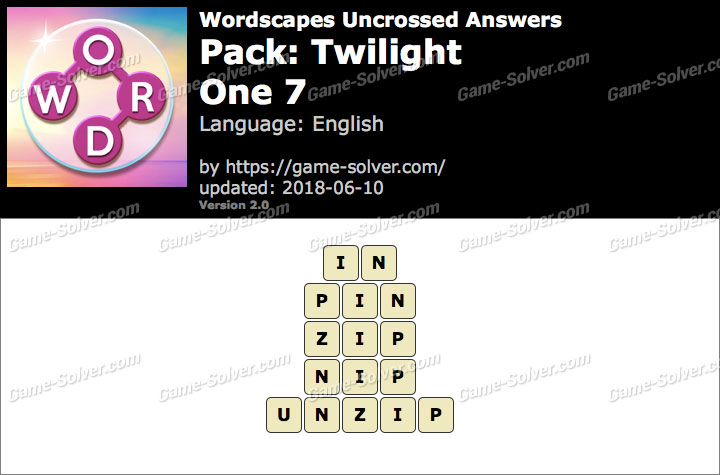 Wordscapes Uncrossed Twilight-One 7 Answers