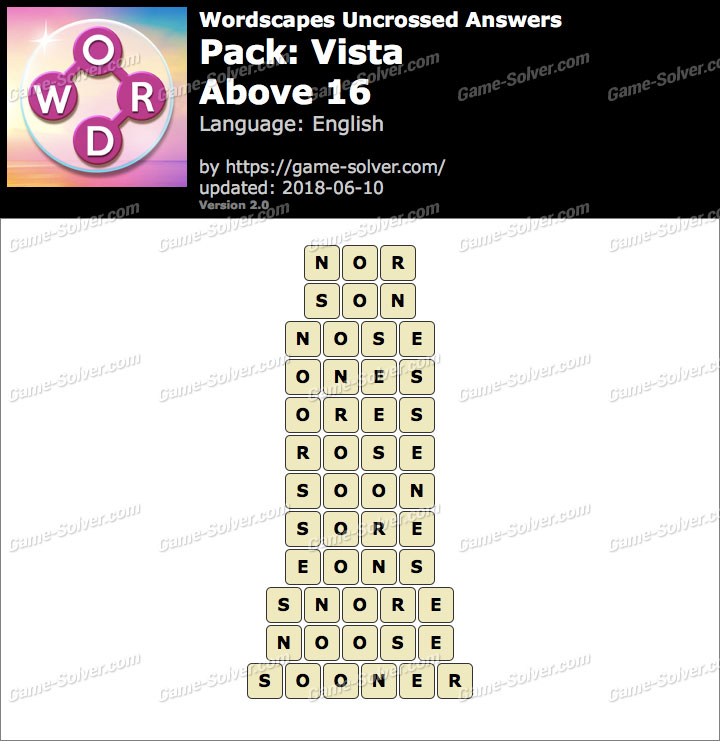 Wordscapes Uncrossed Vista-Above 16 Answers