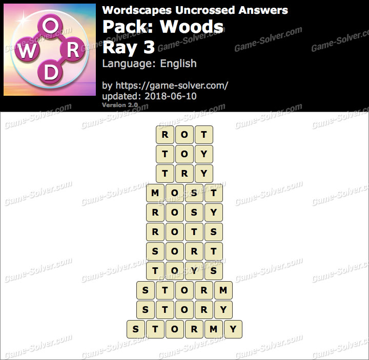 Wordscapes Uncrossed Woods-Ray 3 Answers