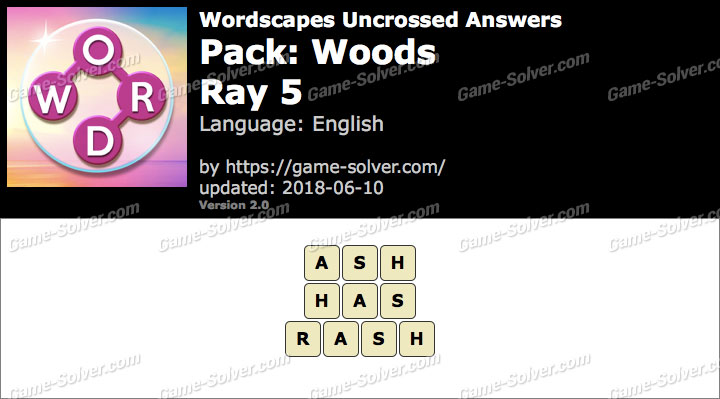 Wordscapes Uncrossed Woods-Ray 5 Answers