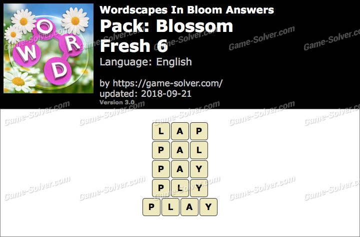 Wordscapes In Bloom Blossom-Fresh 6 Answers