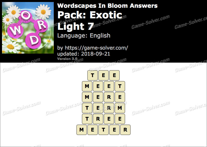 Wordscapes In Bloom Exotic-Light 7 Answers