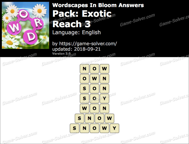Wordscapes In Bloom Exotic-Reach 3 Answers