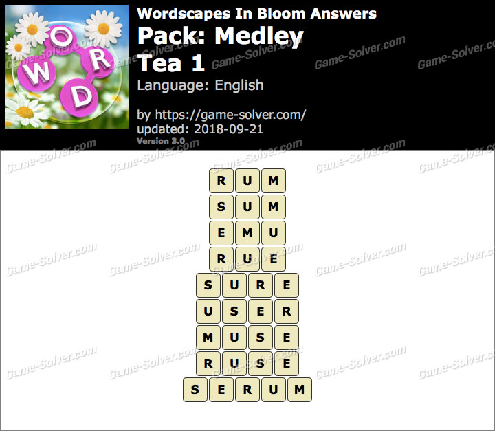 Wordscapes In Bloom Medley-Tea 1 Answers