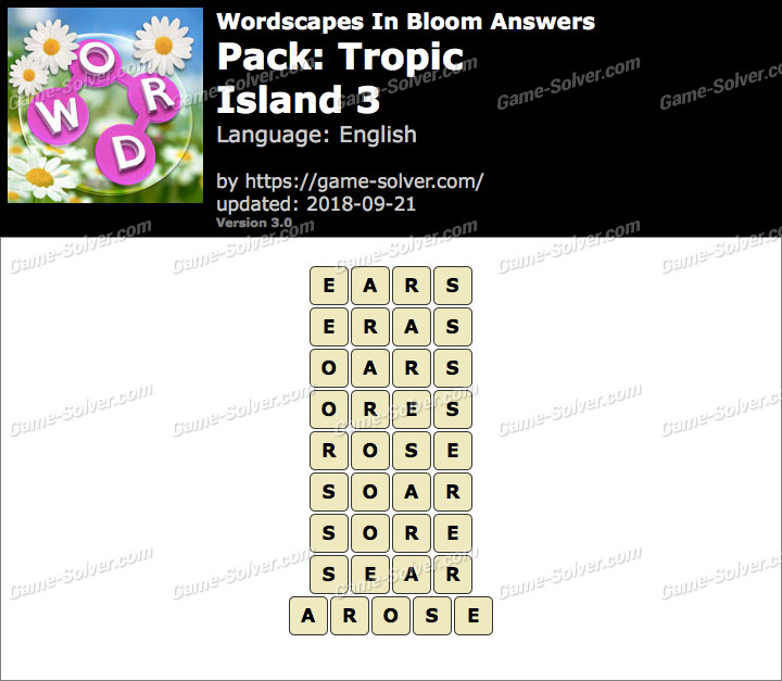 Wordscapes In Bloom Tropic-Island 3 Answers